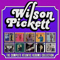 Wilson Pickett – The Complete Atlantic Albums Collection