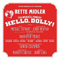 Bette Midler, Hello, Dolly! Ensemble, Jerry Herman – Hello, Dolly! (New Broadway Cast Recording)