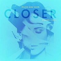Tegan, Sara – Closer Remixed - Vol. 3