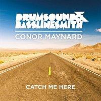 Drumsound, Bassline Smith, Conor Maynard – Catch Me Here (feat. Conor Maynard)
