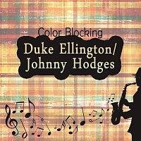 Duke Ellington, Johnny Hodges – Color Blocking