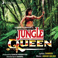 Anand Milind, Abhijeet, Sapna Mukherjee – Jungle Queen (Original Motion Picture Soundtrack)