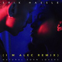 Erik Hassle – Natural Born Lovers (I M Alec Remix)