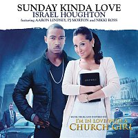 Israel Houghton, Aaron Lindsey, PJ Morton, Nikki Ross – Sunday Kinda Love
