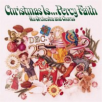 Percy Faith & His Orchestra, Chorus – Christmas Is ... Percy Faith, His Orchestra and Chorus