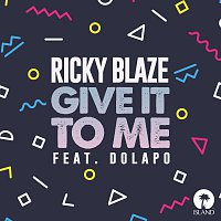 Ricky Blaze, Dolapo – Give It To Me