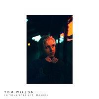Tom Wilson, MAJRO – In Your Eyes