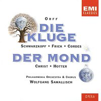 Wolfgang Sawallisch, Philharmonia Orchestra, Elisabeth Schwarzkopf, Hans Hotter – Orff: Die Kluge & Der Mond