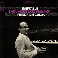 Friedrich Gulda – Ineffable: The Unique Jazz Piano of Friedrich Gulda