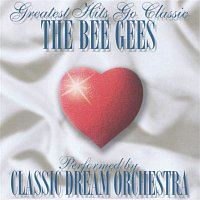 Classic Dream Orchestra, Barry Gibb, Maurice Gibb, Robin Gibb – The Bee Gees - Greatest Hits Go Classic