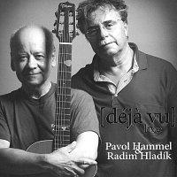 Pavol Hammel, Radim Hladík – Déjá vu (Live)