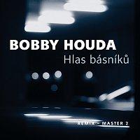 Bobby Houda – Hlas básníků
