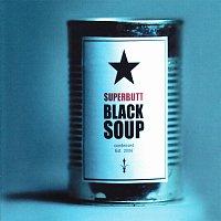 Superbutt – Black Soup