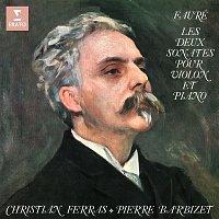 Christian Ferras & Pierre Barbizet – Fauré: Les deux sonates pour violon et piano, Op. 13 & 108