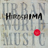 Hiroshima – Urban World Music