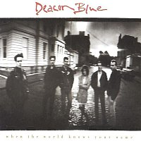 Deacon Blue – When The World Knows Your Name