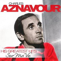 Charles Aznavour – Sur Ma Vie - His Greatest Hits