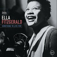 Ella Fitzgerald – Something To Live For