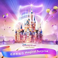 Liu Yu Ning – Magical Surprise [Shanghai Disney Resort 5th Anniversary Theme Song]