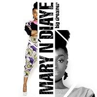Mary N'Diaye – Big Dreamer