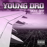 Young Dro – Take Off [feat. Yung L.A.]