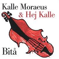 Kalle Moraeus, Hej Kalle – Bita