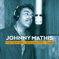 Johnny Mathis – The Thom Bell Sessions (1972 - 2008)