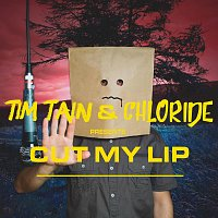 Tim Tain, ?hloride – Cut My Lip