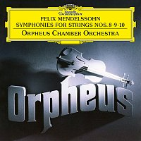 Orpheus Chamber Orchestra – Mendelssohn: Symphonies For Strings Nos. 8 - 10