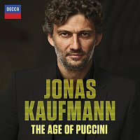 Jonas Kaufmann – The Age Of Puccini
