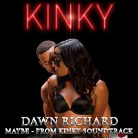 """Dawn Richard – Maybe [From """"Kinky"""" Soundtrack]"""