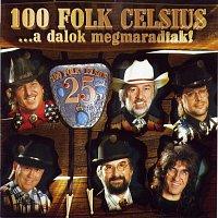 100 Folk Celsius – A dalok megmaradtak