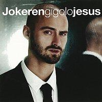 Jokeren – Gigolo Jesus [2 version MED videoer]