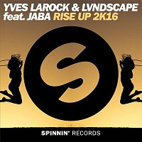 Yves Larock, LVNDSCAPE, Jaba – Rise Up 2k16 (feat. Jaba)