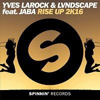 Yves Larock & LVNDSCAPE – Rise Up 2k16 (feat. Jaba)