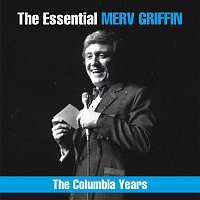 Merv Griffin – The Essential Merv Griffin - The Columbia Years
