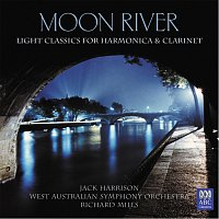Jack Harrison, West Australian Symphony Orchestra, Richard Mills – Moon River: Light Classics For Harmonica & Clarinet
