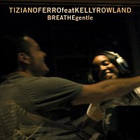 Tiziano Ferro, Kelly Rowland – Breathe Gentle