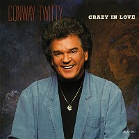 Conway Twitty – Crazy In Love