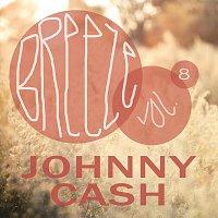 Johnny Cash – Breeze Vol. 8