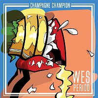 Wes Period – Champagne Champion