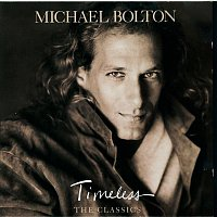 Michael Bolton – Timeless (The Classics)