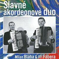 Milan Bláha, Jiří Fábera – Slavné akordeonové duo
