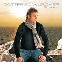 Gottfried Wurcher – So bin ich
