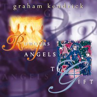 Graham Kendrick – Rumours of Angels/The Gift