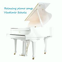 Vladimír Scholz – Vladimir Scholz - Relaxing piano songs