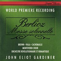 John Eliot Gardiner, Donna Brown, Jean-Luc Viala, Gilles Cachemaille – Berlioz: Messe Solennelle