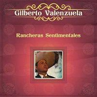 Gilberto Valenzuela – Rancheras Sentimentales