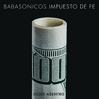 Babasonicos – Desde Adentro - Impuesto de Fe