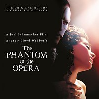 """Andrew Lloyd-Webber, Cast Of """"The Phantom Of The Opera"""" Motion Picture – The Phantom Of The Opera [Original Motion Picture Soundtrack]"""